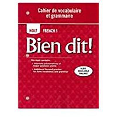 Holt Bien Dit!: Cahier de Vocabulaire Et Grammaire Level 1a/1b/1