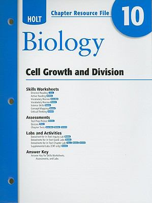 Holt Biology Chapter 10 Resource File: Cell Growth and Division