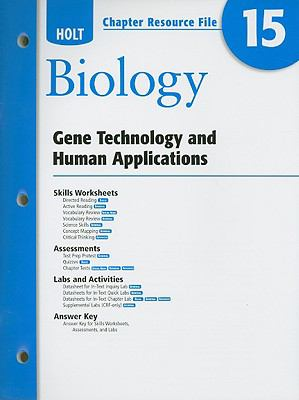Holt Biology Chapter 15 Resource File: Gene Technology and Human Applications
