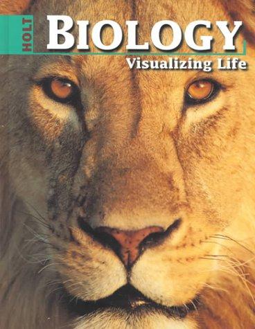 Holt Biology: Visualizing Life