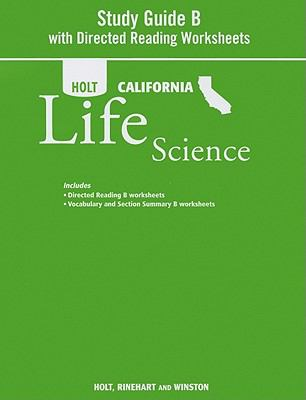 Holt California Life Science, Study Guide B: With Directed Reading Worksheets