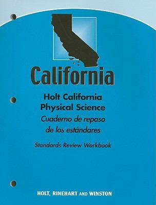 Holt California Physical Science Cuaderno de Repaso de Los Estandares Standards Review Workbook