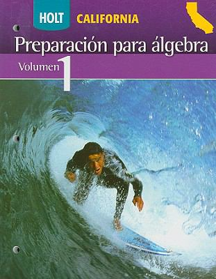 Holt California Preparacion Para Algebra, Volumen 1