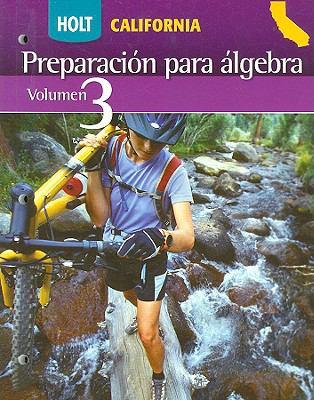 Holt California Preparacion Para Algebra, Volumen 3