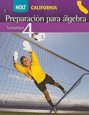 Holt California Preparacion Para Algebra, Volumen 4