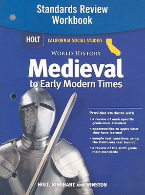 Holt California Social Studies: World History Medieval to Early Modern Times Standards Review Workbook