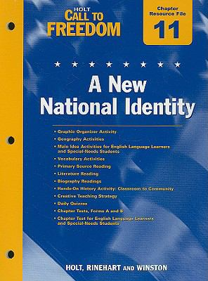 Holt Call to Freedom Chapter 11 Resource File: A New National Identity: With Answer Key
