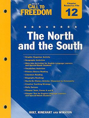 Holt Call to Freedom Chapter 12 Resource File: The North and the South: With Anwer Key