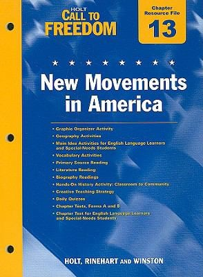 Holt Call to Freedom Chapter 13 Resource File: New Movements in America: With Answer Key