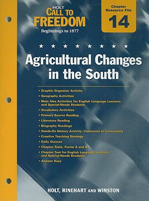 Holt Call to Freedom Chapter 14 Resource File: Agricultural Changes in the South: Beginnings to 1877