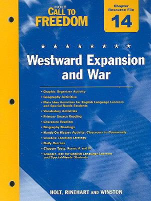 Holt Call to Freedom Chapter 14 Resource File: Westward Expansion and War: With Answer Key