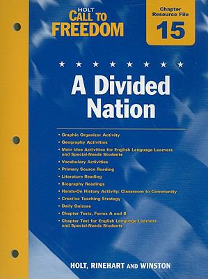 Holt Call to Freedom Chapter 15 Resource File: A Divided Nation
