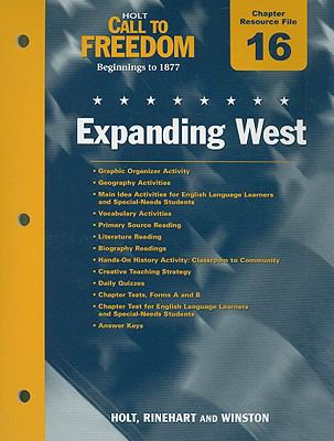 Holt Call to Freedom Chapter 16 Resource File: Expanding West: Beginnings to 1877