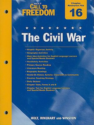 Holt Call to Freedom Chapter 16 Resource File: The Civil War: With Answer Key