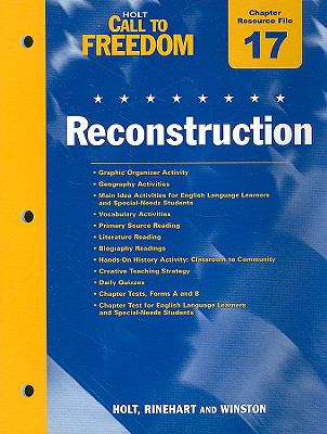 Holt Call to Freedom Chapter 17 Resource File: Reconstruction: With Answer Key