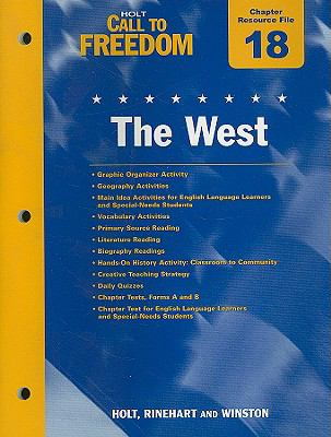 Holt Call to Freedom Chapter 18 Resource File: The West: With Answer Key
