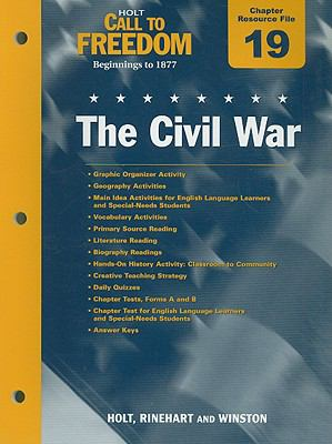 Holt Call to Freedom Chapter 19 Resource File: The Civil War: Beginnings to 1877
