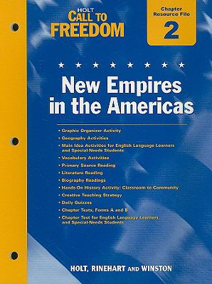 Holt Call to Freedom Chapter 2 Resource File: New Empires in the Americas: With Answer Key