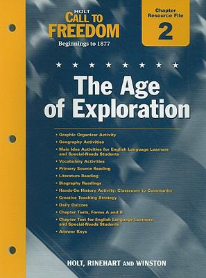 Holt Call to Freedom Chapter 2 Resource File: The Age of Exploration: Beginnings to 1877