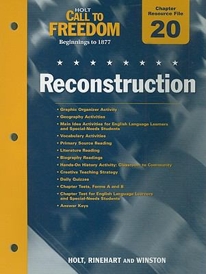 Holt Call to Freedom Chapter 20 Resource File: Reconstruction: Beginnings to 1877