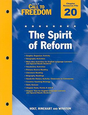 Holt Call to Freedom Chapter 20 Resource File: The Spirit of Reform: With Answer Key