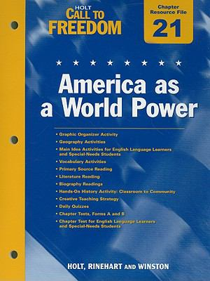 Holt Call to Freedom Chapter 21 Resource File: America as a World Power