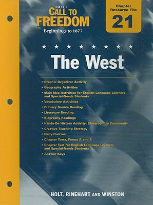 Holt Call to Freedom Chapter 21 Resource File: The West: Beginnings to 1877