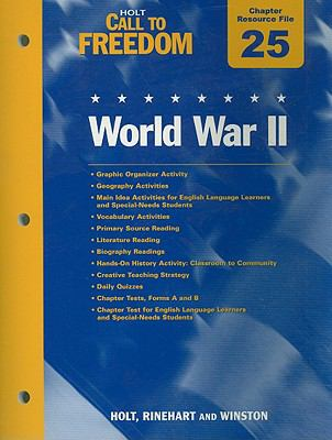 Holt Call to Freedom Chapter 25 Resource File: World War II