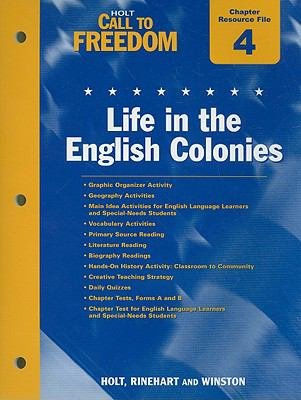 Holt Call to Freedom Chapter 4 Resource File: Life in the English Colonies