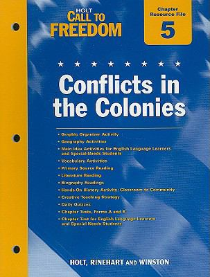 Holt Call to Freedom Chapter 5 Resource File: Conflicts in the Colonies: With Answer Key