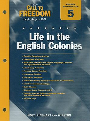 Holt Call to Freedom Chapter 5 Resource File: Life in the English Colonies: Beginnings to 1877