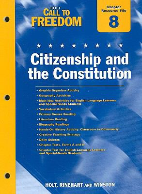Holt Call to Freedom Chapter 8 Resource File: Citizenship and the Constitution: With Answer Key