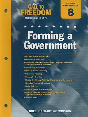 Holt Call to Freedom Chapter 8 Resource File: Forming a Government: Beginnings to 1877