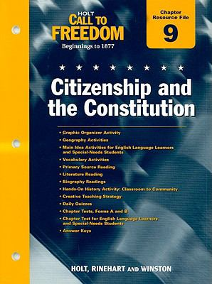 Holt Call to Freedom Chapter 9 Resource File: Citizenship and the Constitution: Beginnings to 1877