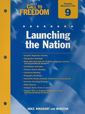 Holt Call to Freedom Chapter 9 Resource File: Launching the Nation