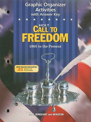 Holt Call to Freedom Graphic Organizer Activities with Answer Key: 1865 to the Present