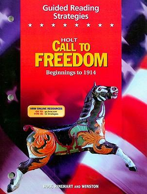 Holt Call to Freedom Guided Reading Strategies: Beginnings to 1914