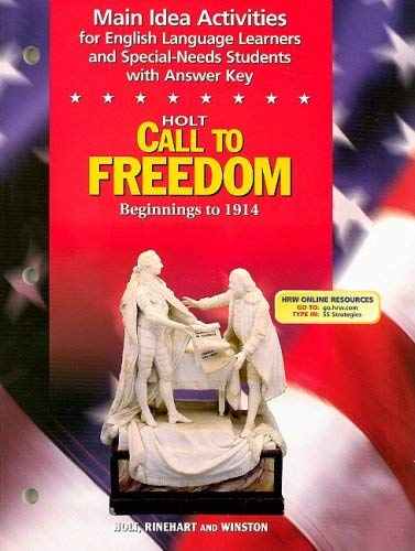 Holt Call to Freedom Main Idea Activities: Beginnings to 1914