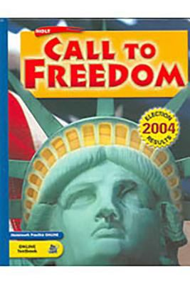 Holt Call to Freedom: Student's Editionctf 2005 B-1877 Grade 08 Beginnings to 1877 2005