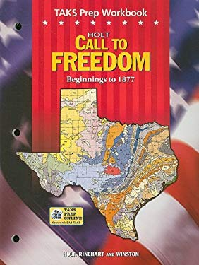 Holt Call to Freedom: TAKS Prep Workbook: Beginnings to 1877