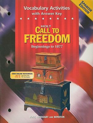 Holt Call to Freedom Vocabulary Activities with Answer Key, Spanish Edition: Beginnings to 1877