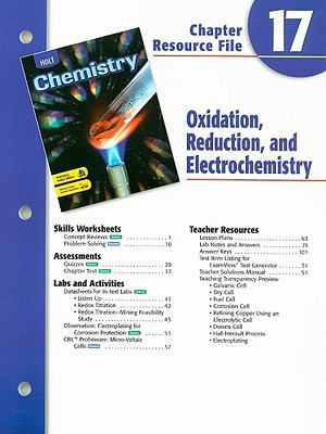 Holt Chemistry Chapter 17 Resource File: Oxidation, Reduction, and Electrochemistry