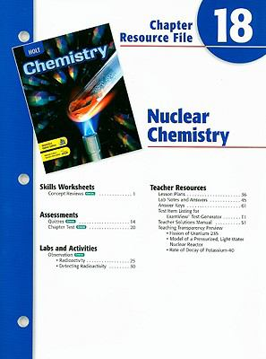 Holt Chemistry Chapter 18 Resource File: Nuclear Chemistry