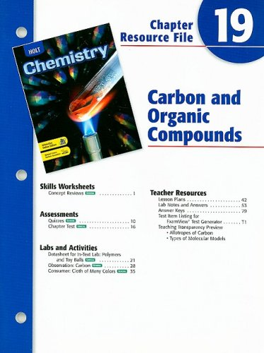 Holt Chemistry Chapter 19 Resource File: Carbon and Organic Compounds