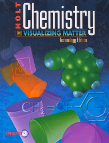 Holt Chemistry, Technology Edition: Visualizing Matter [With CDROM]