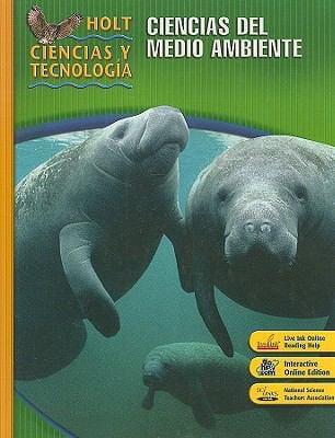 Holt Ciencias y Tecnologia: Ciencias del Medio Ambiente