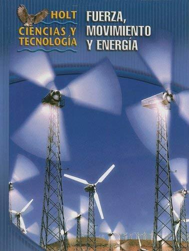 Holt Ciencias y Tecnologia: Fuerza, Movimiento y Energia 9780030269288