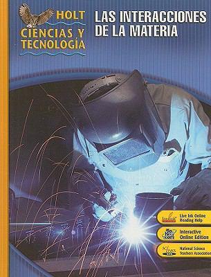 Holt Ciencias y Tecnologia las Interacciones de la Materia: Short Course L