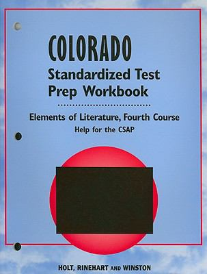 Holt Colorado Standardized Test Prep Workbook: Elements of Literature, Fourth Course: Help for the CSAP