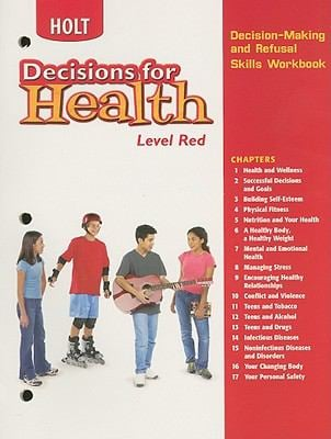 Holt Decisions for Health, Level Red: Decision-Making and Refusal Skills Workbook